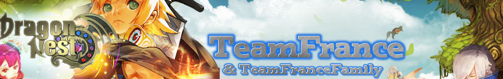 TeamFrance Dragon Nest EU Forum Index