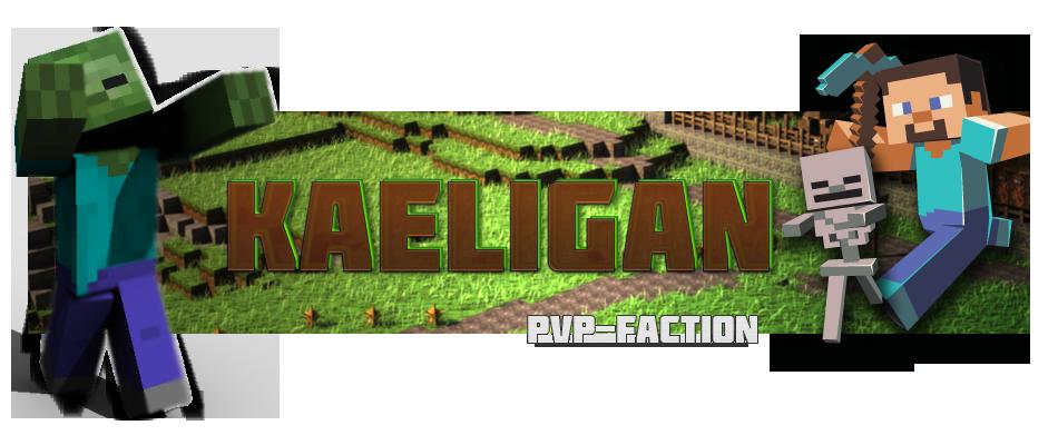 Kaeligan • Minecraft PVP Index du Forum